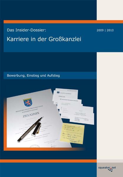 Das Insider-Dossier: Karriere in der Großkanzle...