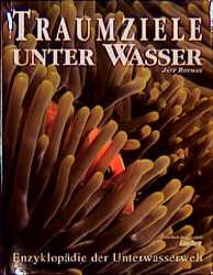 Traumziele unter Wasser. Enzyklopädie der Unter...
