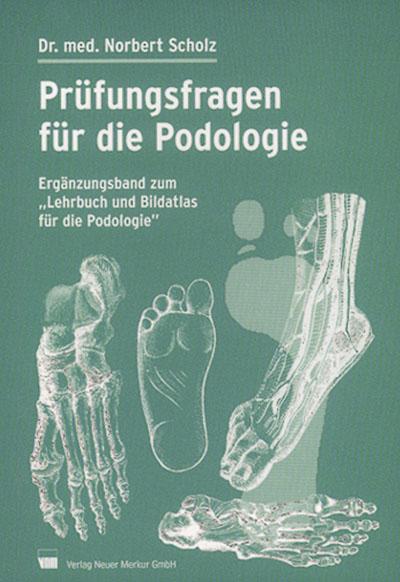Prüfungsfragen für die Podologie: Ergänzungsband zum ,,Lehrbuch und Bildatlas für Padologie´´ - Norbert Scholz