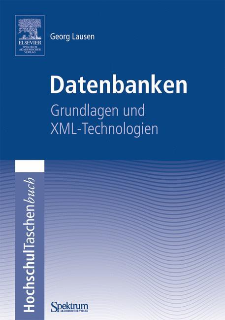 Datenbanken: Grundlagen und XML - Technologien ...