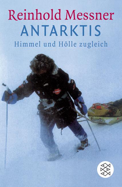 Antarktis: Himmel und Hölle zugleich - Reinhold Messner