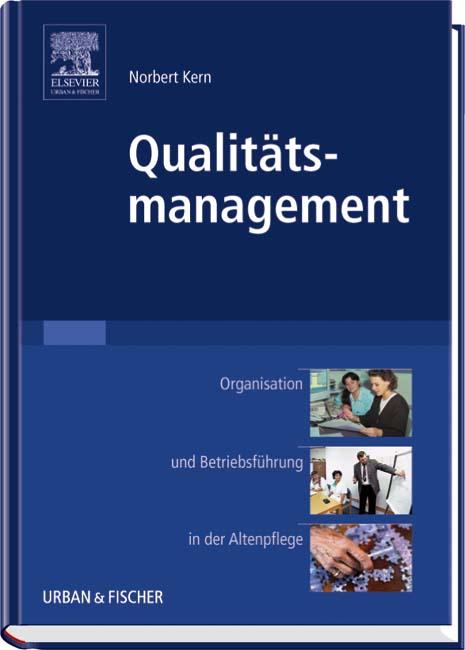 Qualitätsmanagement in Altenpflegeeinrichtungen...
