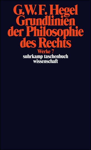 Werke in 20 Bänden mit Registerband: 7: Grundlinien der Philosophie des Rechts oder Naturrecht und Staatswissenschaft im