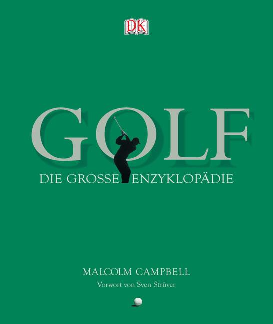 Golf - Die große Enzyklopädie - Malcolm Campbell