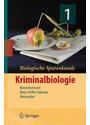Kriminalbiologie: Biologische Spurenkunde - Band 1 - Bernd Herrmann, Klaus-Steffen Saternus (Hrsgs.)
