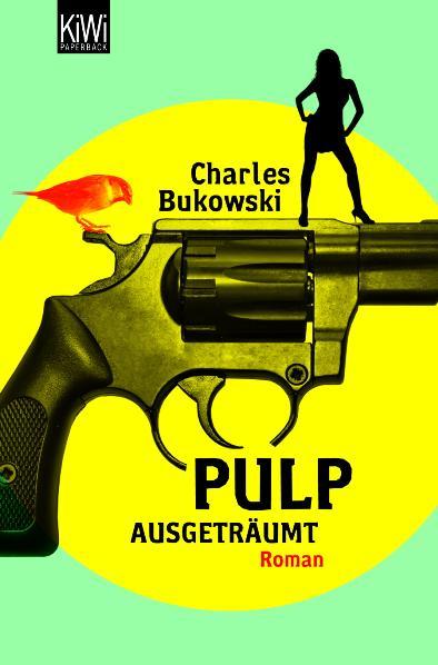 Pulp. Ausgeträumt - Charles Bukowski