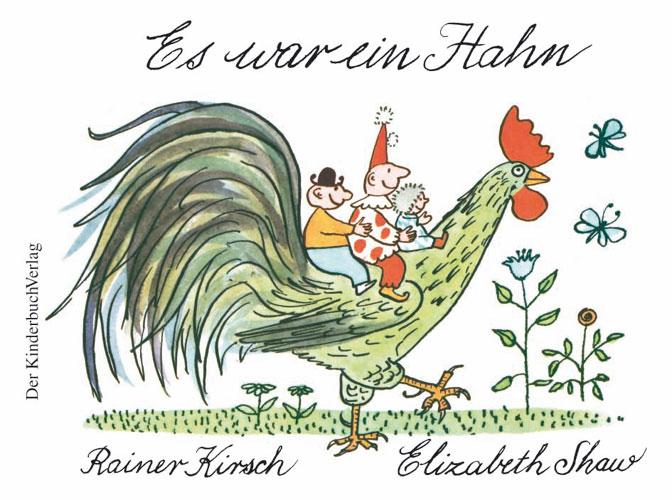 Es war ein Hahn - Rainer Kirsch