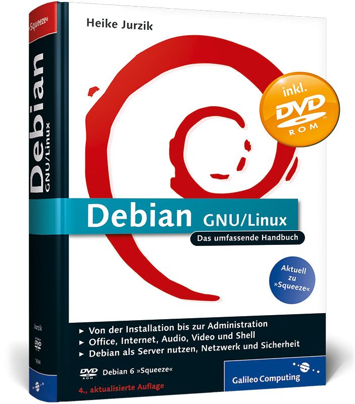 Debian GNU/Linux: Das umfassende Handbuch (Gali...