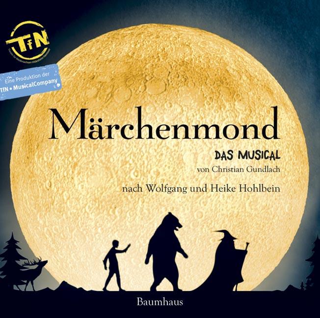 Märchenmond: Das Musical. von Christian Gundlac...