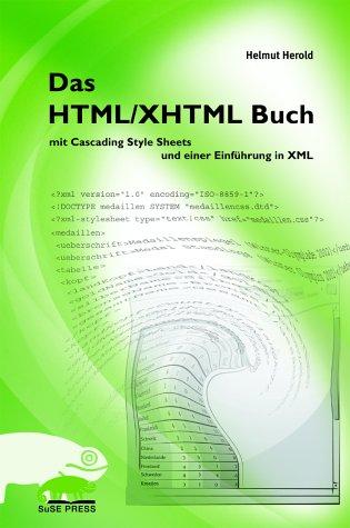Das HTML /XHTML Buch. mit Cascading Style Sheet...