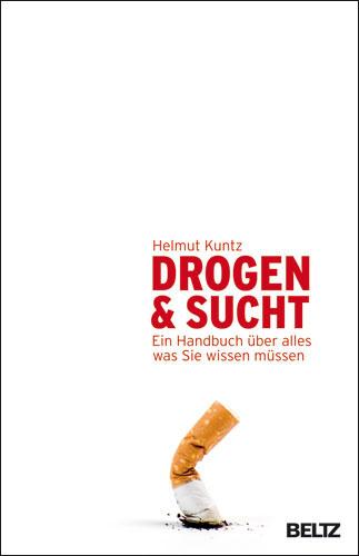 Drogen & Sucht: Ein Handbuch über alles, was Si...