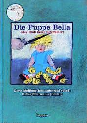 Die Puppe Bella. Oder bloß keine Schwester - Doris Meißner-Johannknecht