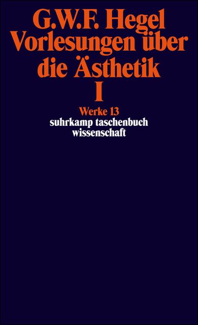 Werke in 20 Bänden mit Registerband: 13: Vorlesungen über die Ästhetik I: BD 13 (suhrkamp taschenbuch wissenschaft) - Ge