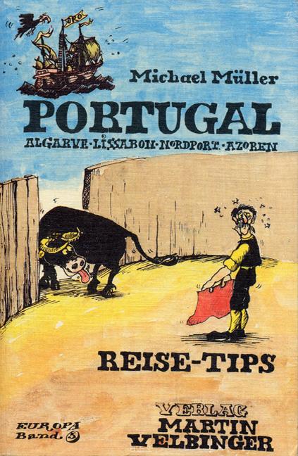 Portugal: Reise-Tips: Algarve, Lissabon, Nordpo...