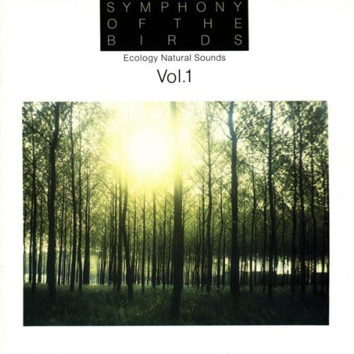Ecology Natural Sounds - Symphony of the Birds Vol. 1