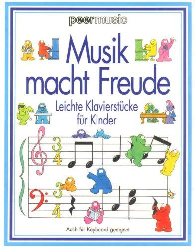 Musik Macht Freude - Leichte Klavierstücke. Kla...