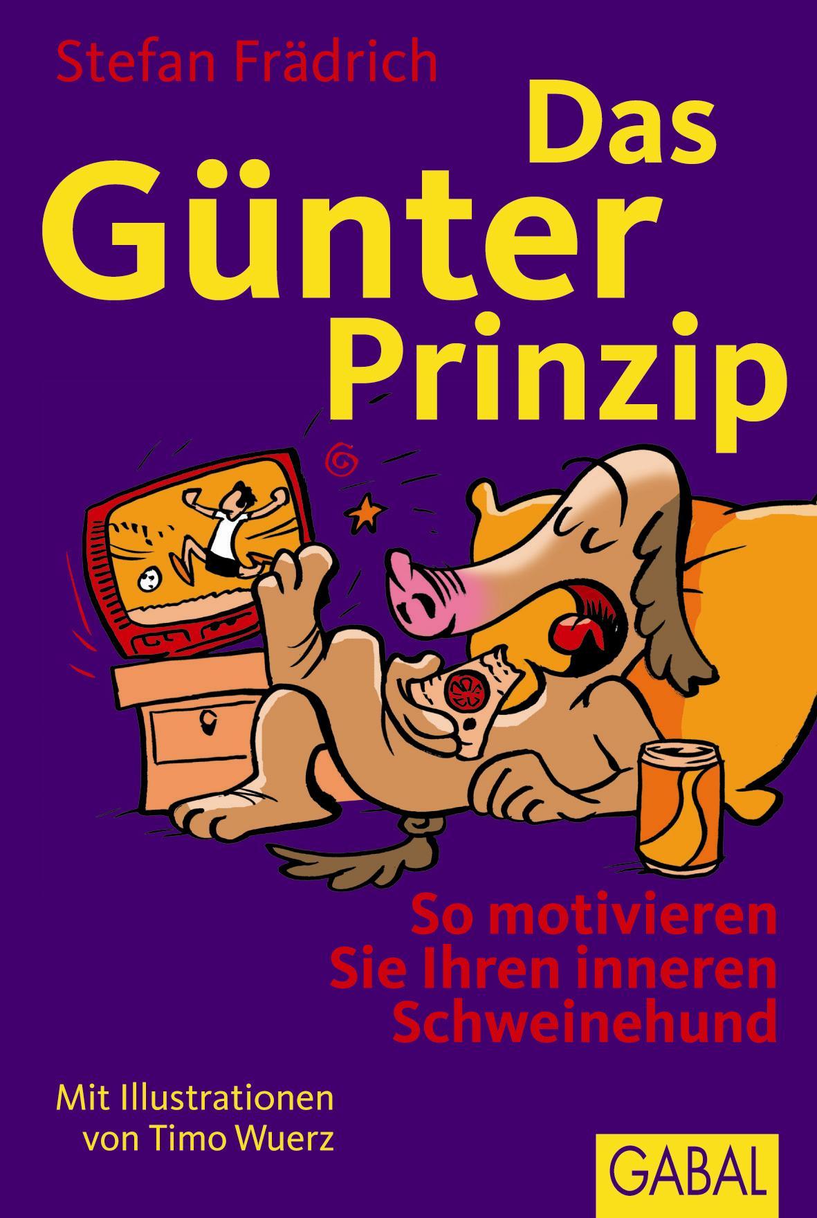 Das Günter-Prinzip: So motivieren Sie Ihren inn...