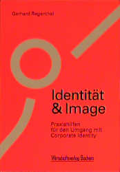Identität und Image. Praxishilfen für den Umgan...