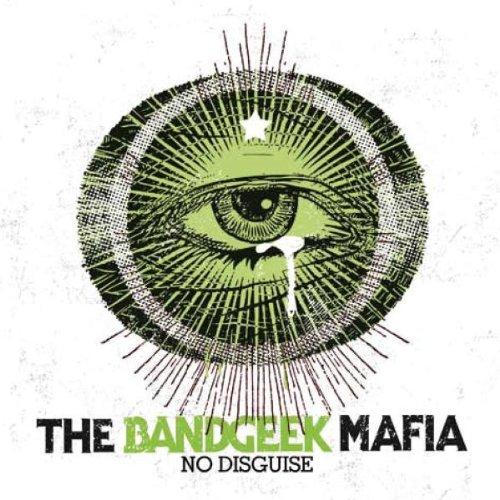 the Bandgeek Mafia - No Disguise