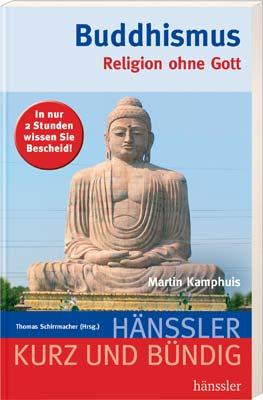 Buddhismus: Religion ohne Gott - Martin Kamphuis