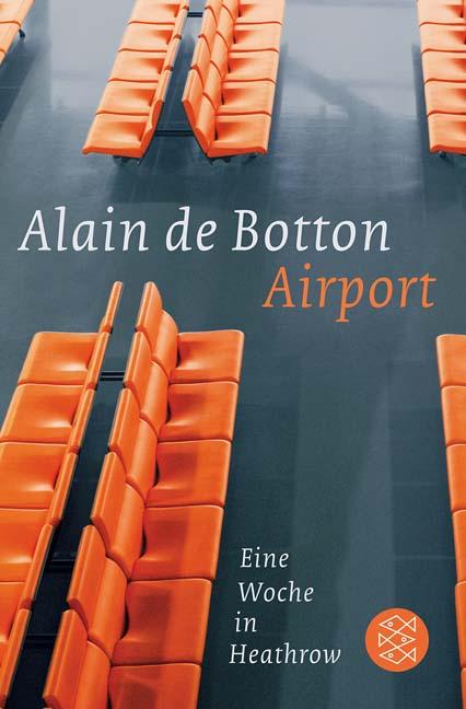 Airport: Eine Woche in Heathrow - Alain Botton