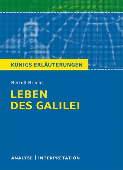 Königs Erläuterungen: Textanalyse und Interpretation zu Brecht. Leben des Galilei. Alle erforderlichen Infos für Abitur,