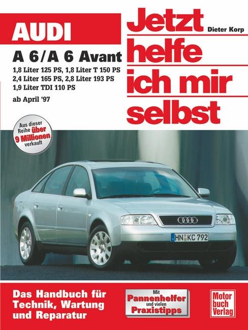 Jetzt helfe ich mir selbst (Band 216): Audi A6, A6 Avant - Dieter Korp