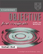 Objective: First Certificate: Student´s Book - ...