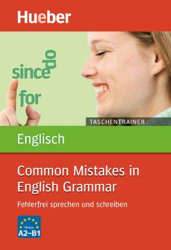 Taschentrainer Englisch: Common Mistakes in English Grammar: Fehlerfrei sprechen und schreiben - John Stevens