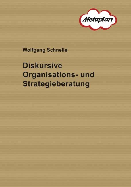 Diskursive Organisations- und Strategieberatung - Wolfgang Schnelle