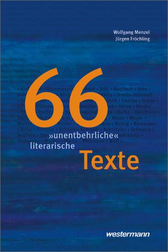 Textsammlungen: 66 unentbehrliche literarische Texte - Wolfgang Menzel