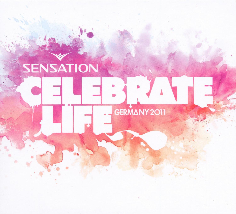 Various - Sensation - Celebrate Life (Germany 2011)