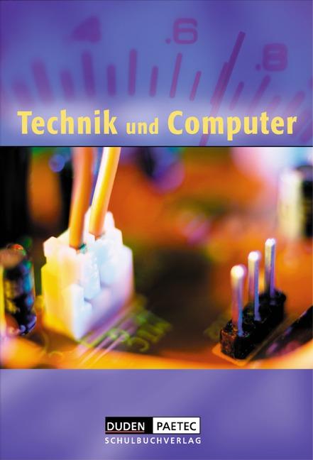 Technik und Computer. Schülerbuch - Norbert Breier