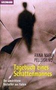 Tagebuch eines Schattenmannes. - Anna M. Pellegrino
