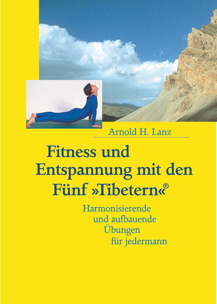 Fitness und Entspannung mit den Fünf Tibetern: ...