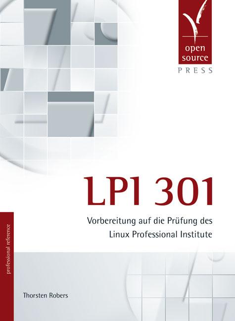 LPI 301. Vorbereitung auf die Prüfung des Linux...