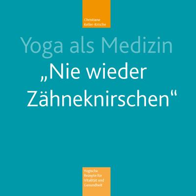 Yoga als Medizin: Nie wieder Zähneknirschen - C...