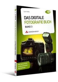 Das Digitale Fotografie Buch Band 3 Das Geheimnis Professioneller