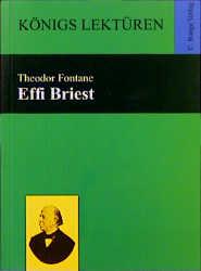 Königs Lektüren - Effi Briest - Roman. Textausgabe - Theodor Fontane