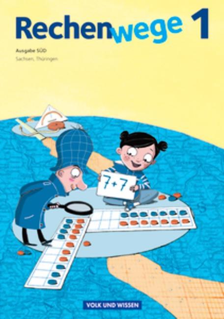Rechenwege - Süd - Neubearbeitung 2011: 1. Schuljahr - Schülerbuch mit Kartonbeilagen - Dr. Mandy Fuchs