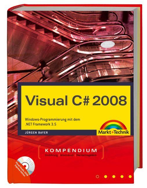 Visual C# 2008 Kompendium: Windows-Programmieru...