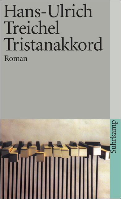Tristanakkord: Roman (suhrkamp taschenbuch) - Hans-Ulrich Treichel
