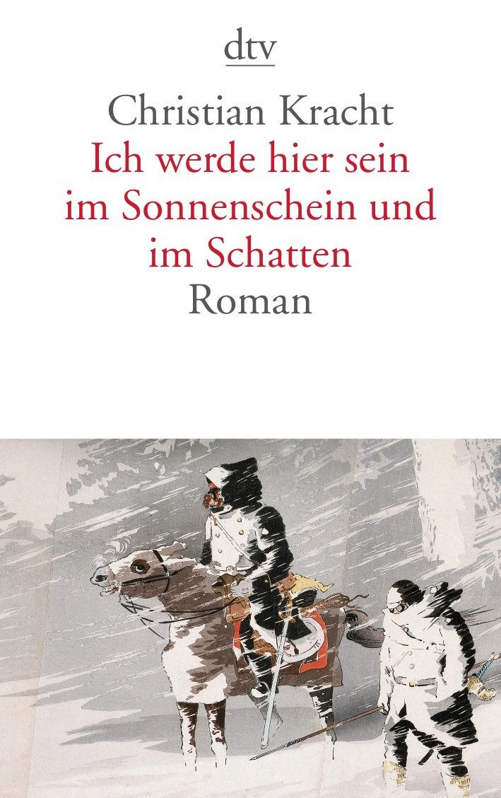 Ich werde hier sein im Sonnenschein und im Schatten: Roman - Christian Kracht