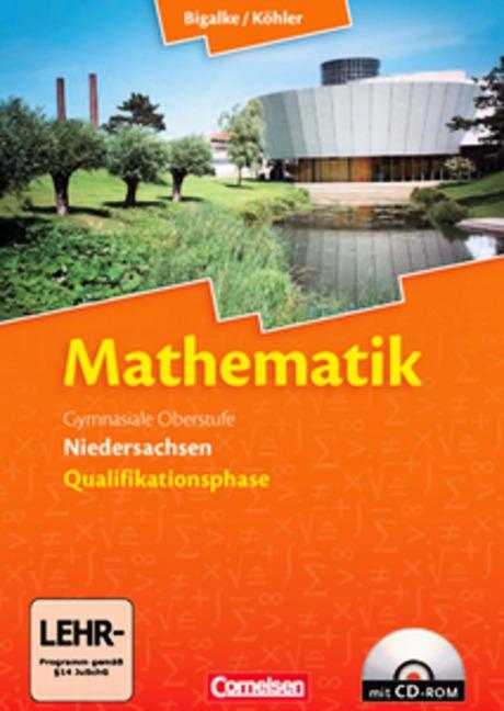Bigalke/Köhler: Mathematik Sekundarstufe II - Niedersachsen: Gesamtband: Qualifikationsphase - Schülerbuch mit CD-ROM -