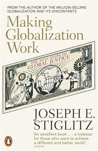 Making Globalization Work: The Next Steps to Global Justice - Joseph E. Stiglitz