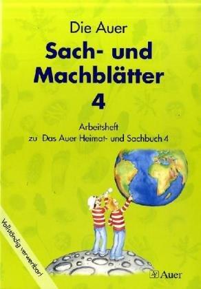 Das Auer Heimat- und Sachbuch. Die Auer Sach- und Machblätter 4. Ausgabe Bayern: Arbeitsheft 4. Jahrgangsstufe - Sabine Kister