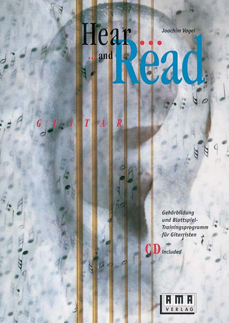 Hear and Read Guitar. Inkl. CD: Gehörbildung und Blattspiel-Trainingsprogramm für Gitarristen - Joachim Vogel