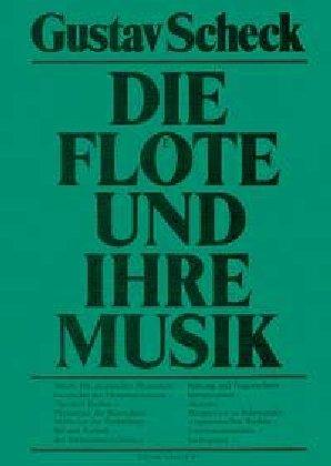 Die Flöte und ihre Musik - Gustav Scheck