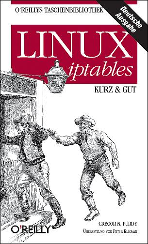 Linux iptables - kurz & gut - Gregor N. Purdy