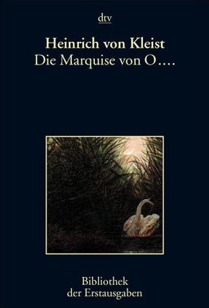 Die Marquise von O ...: Berlin 1808: Erzählung....